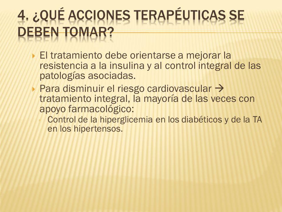 4. ¿Qué acciones terapéuticas se deben tomar