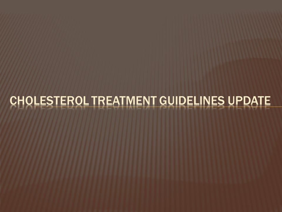Cholesterol Treatment Guidelines Update