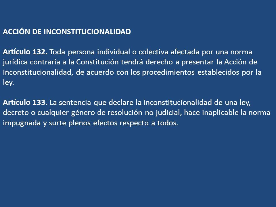 ACCIÓN DE INCONSTITUCIONALIDAD Artículo 132