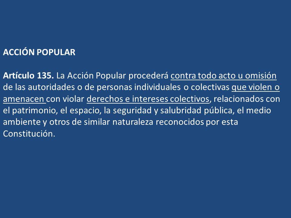 ACCIÓN POPULAR Artículo 135