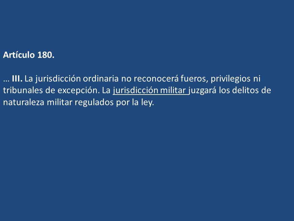 Artículo 180. … III.