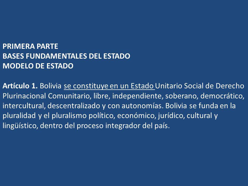 PRIMERA PARTE BASES FUNDAMENTALES DEL ESTADO MODELO DE ESTADO Artículo 1.