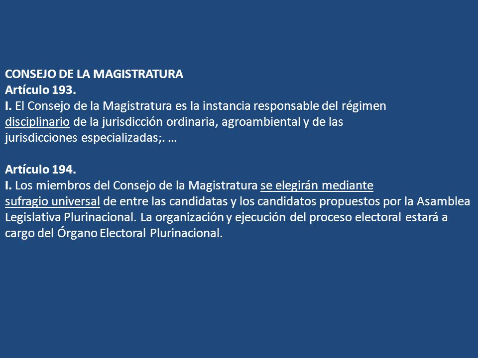 CONSEJO DE LA MAGISTRATURA Artículo 193. I