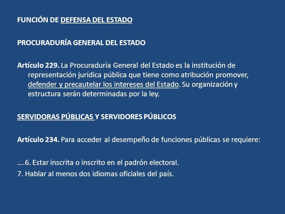 FUNCIÓN DE DEFENSA DEL ESTADO PROCURADURÍA GENERAL DEL ESTADO Artículo 229.