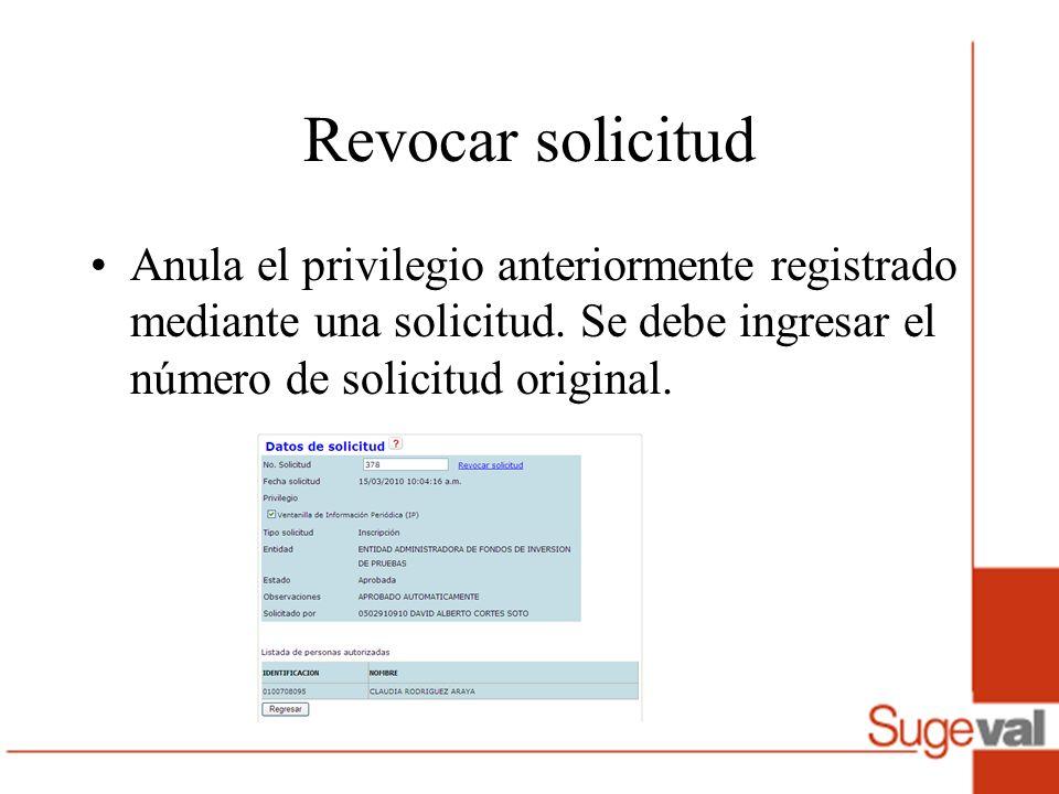 Revocar solicitud Anula el privilegio anteriormente registrado mediante una solicitud.