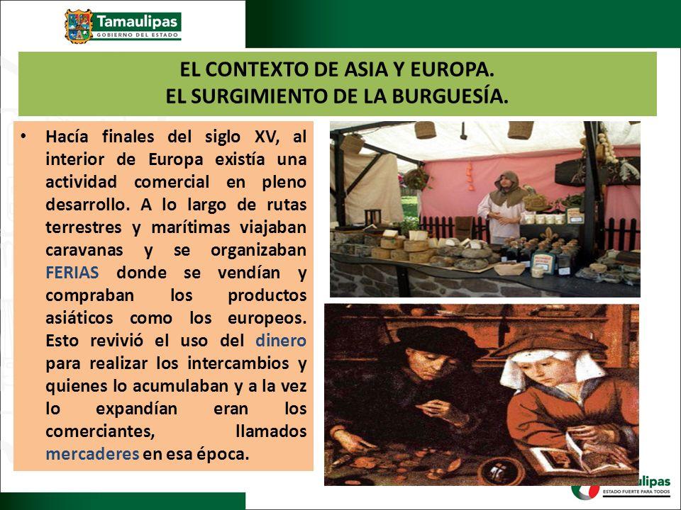 EL CONTEXTO DE ASIA Y EUROPA. EL SURGIMIENTO DE LA BURGUESÍA.