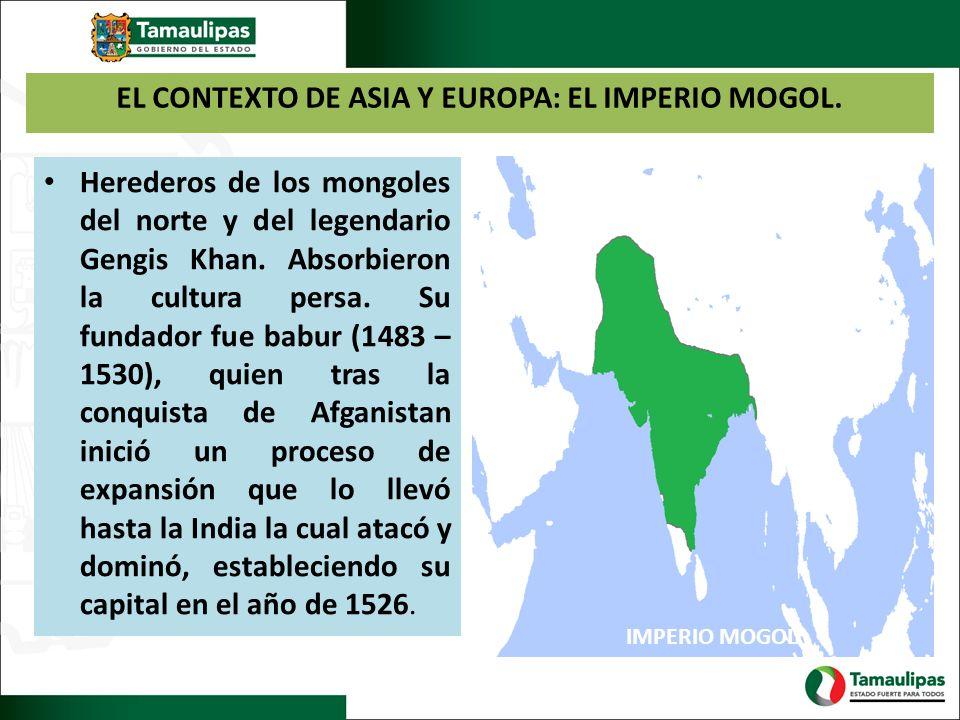EL CONTEXTO DE ASIA Y EUROPA: EL IMPERIO MOGOL.