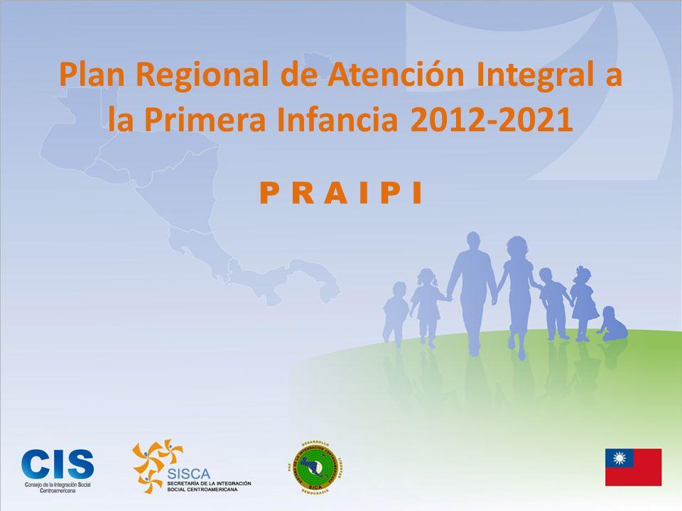 Plan Regional de Atención Integral a la Primera Infancia 2012-2021