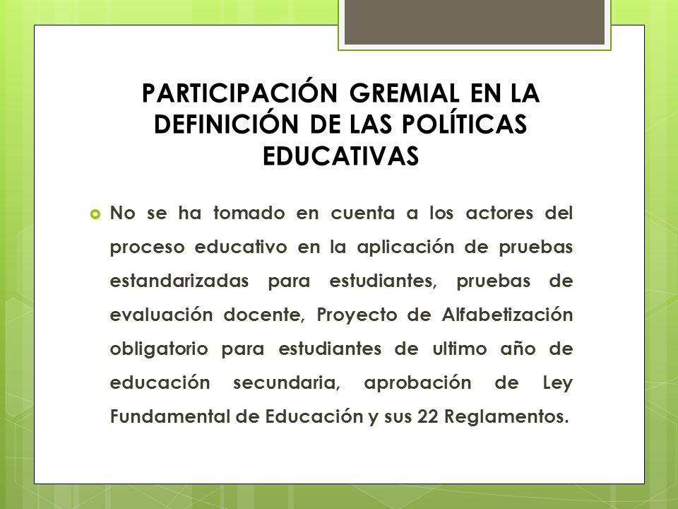 PARTICIPACIÓN GREMIAL EN LA DEFINICIÓN DE LAS POLÍTICAS EDUCATIVAS
