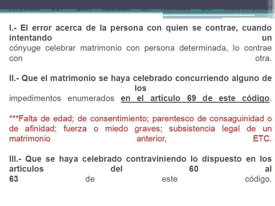 Artículo 89. - Son causas de nulidad del matrimonio: I