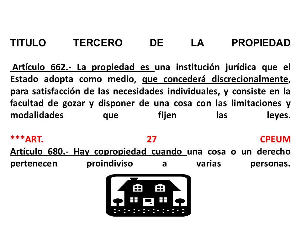 TITULO TERCERO DE LA PROPIEDAD Artículo 662