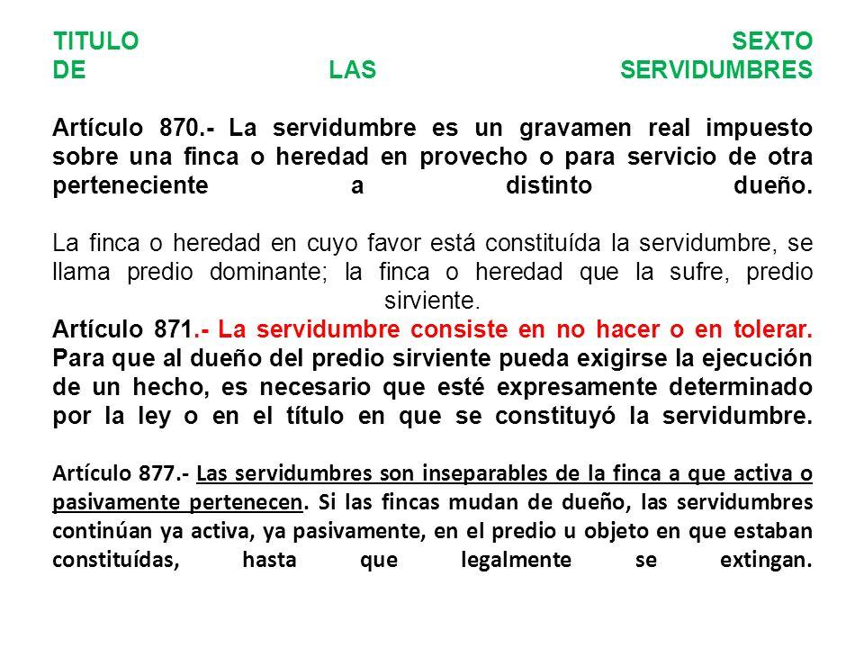 TITULO SEXTO DE LAS SERVIDUMBRES Artículo 870