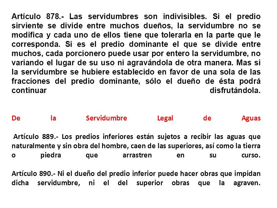 Artículo 878. - Las servidumbres son indivisibles