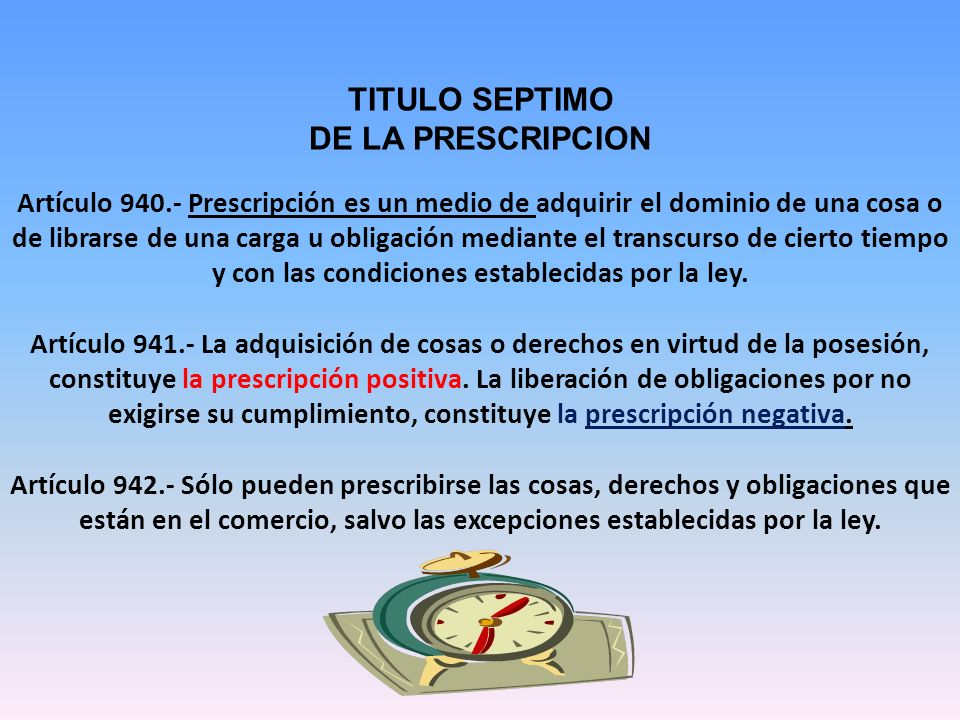 TITULO SEPTIMO DE LA PRESCRIPCION Artículo 940