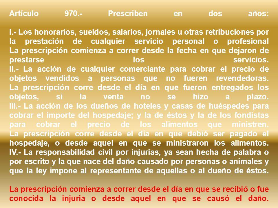 Artículo 970. - Prescriben en dos años: I