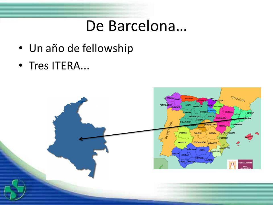 De Barcelona… Un año de fellowship Tres ITERA...
