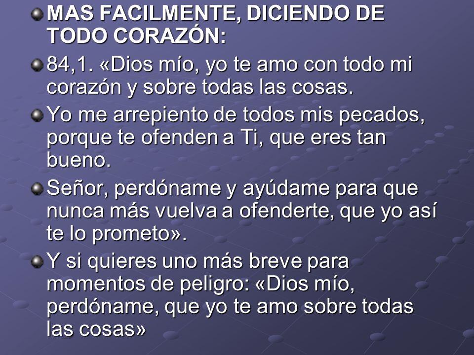 MAS FACILMENTE, DICIENDO DE TODO CORAZÓN: