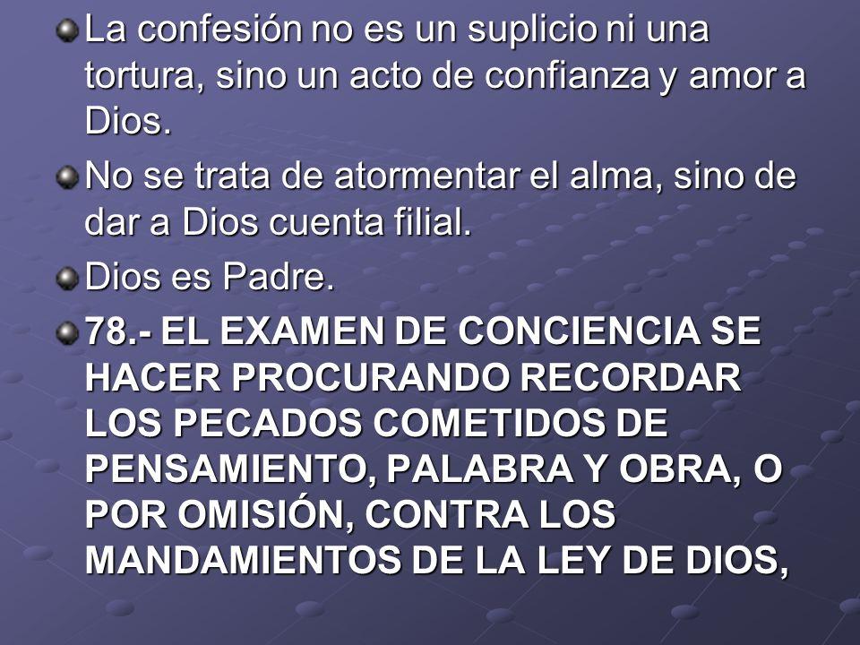 La confesión no es un suplicio ni una tortura, sino un acto de confianza y amor a Dios.
