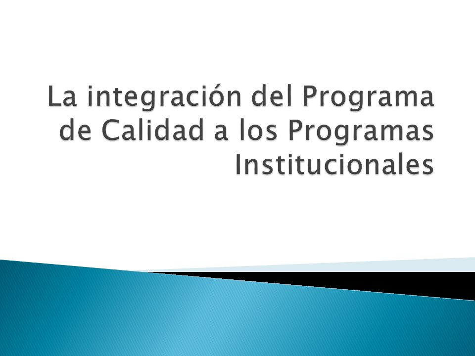 La integración del Programa de Calidad a los Programas Institucionales