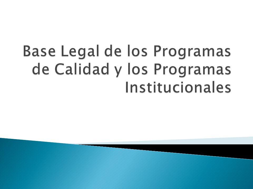 Base Legal de los Programas de Calidad y los Programas Institucionales