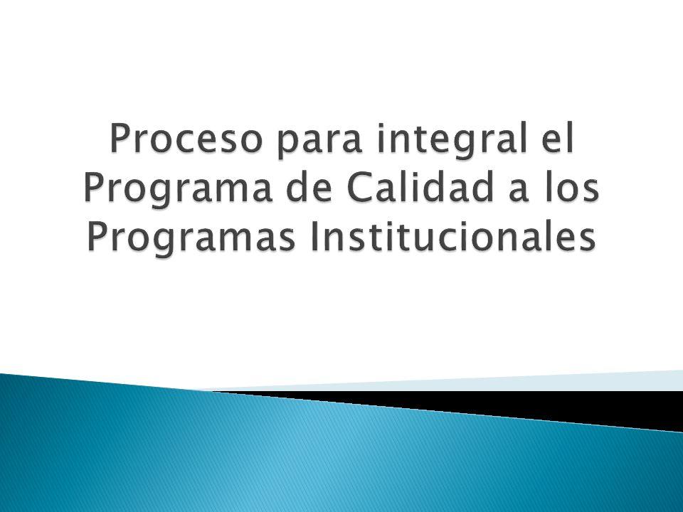 Proceso para integral el Programa de Calidad a los Programas Institucionales