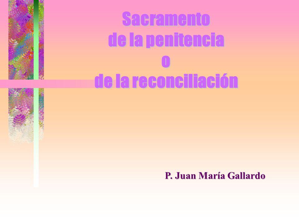 Sacramento de la penitencia o de la reconciliación