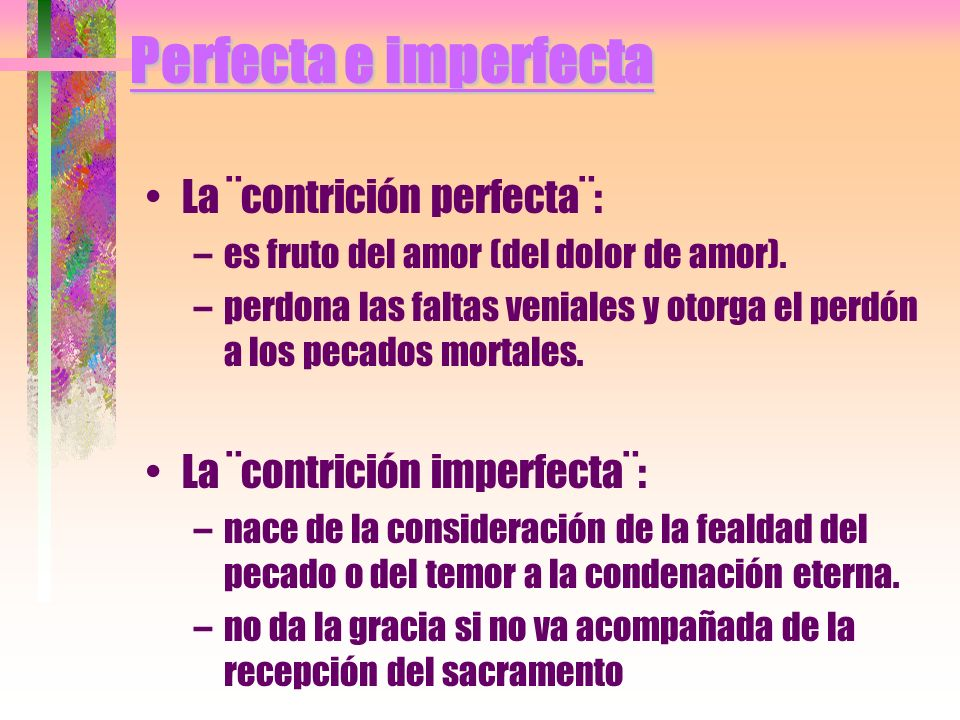 Perfecta e imperfecta La ¨contrición perfecta¨: