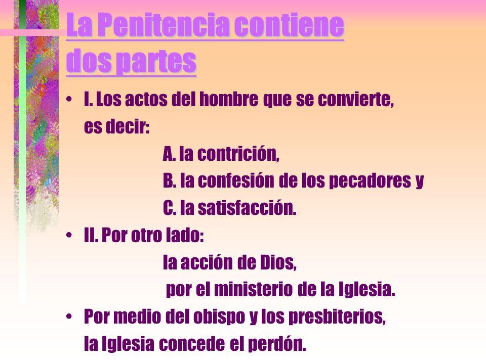 La Penitencia contiene dos partes