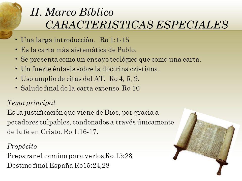 II. Marco Bíblico CARACTERISTICAS ESPECIALES