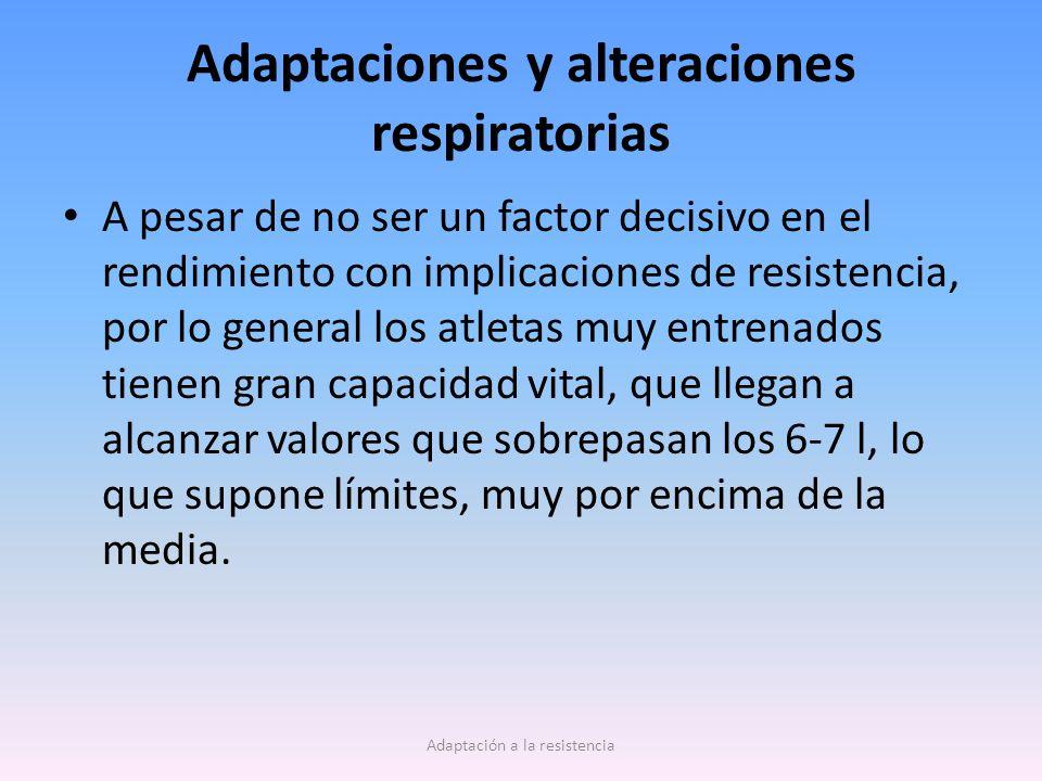 Adaptaciones y alteraciones respiratorias