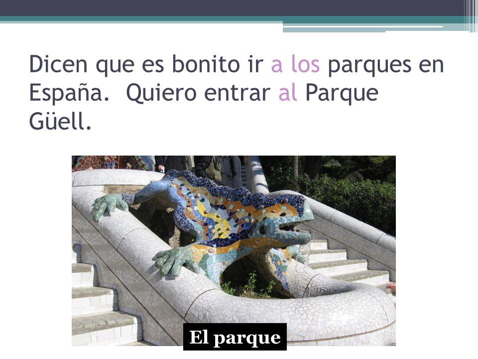 Dicen que es bonito ir a los parques en España