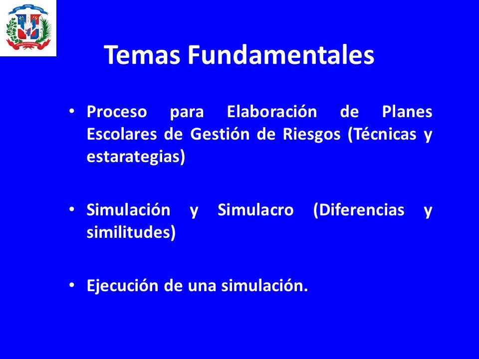 Temas Fundamentales Proceso para Elaboración de Planes Escolares de Gestión de Riesgos (Técnicas y estarategias)