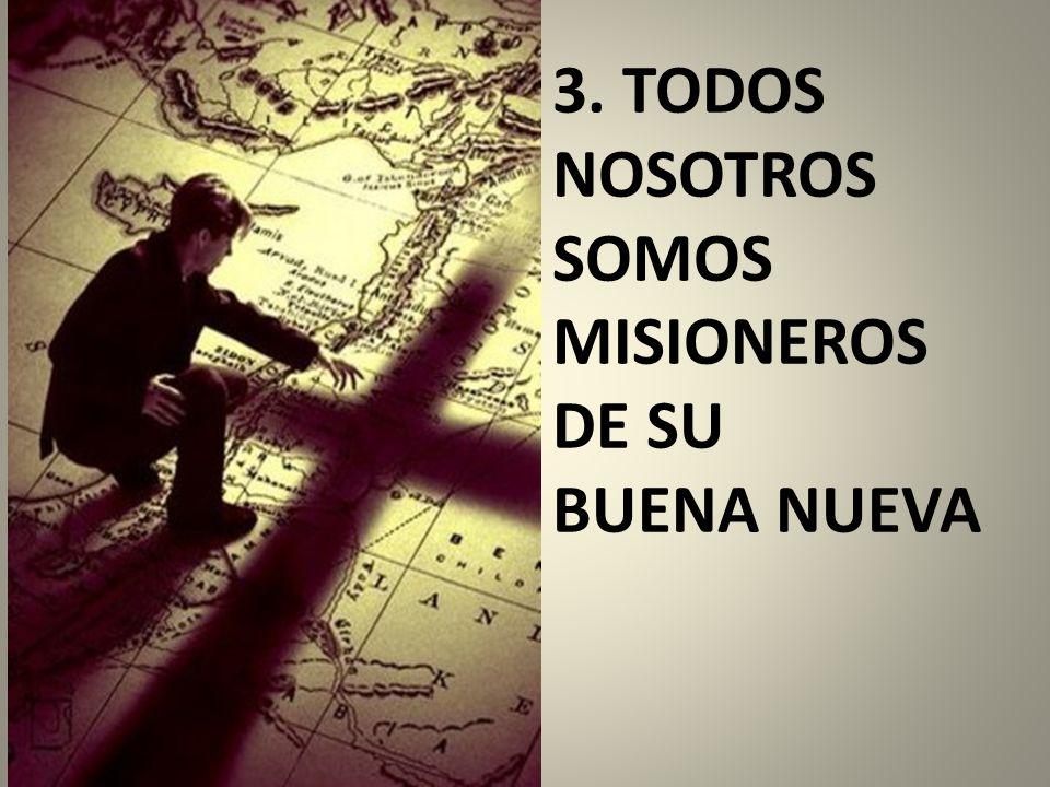 3. TODOS NOSOTROS SOMOS MISIONEROS