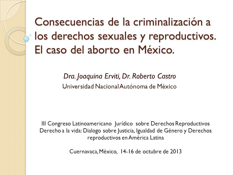 Consecuencias de la criminalización a los derechos sexuales y reproductivos. El caso del aborto en México.