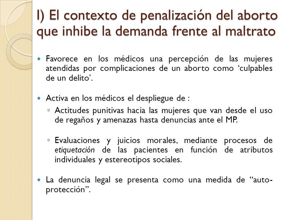 I) El contexto de penalización del aborto que inhibe la demanda frente al maltrato