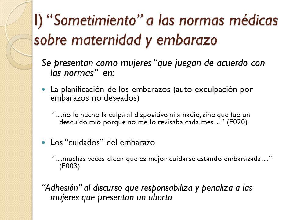 I) Sometimiento a las normas médicas sobre maternidad y embarazo