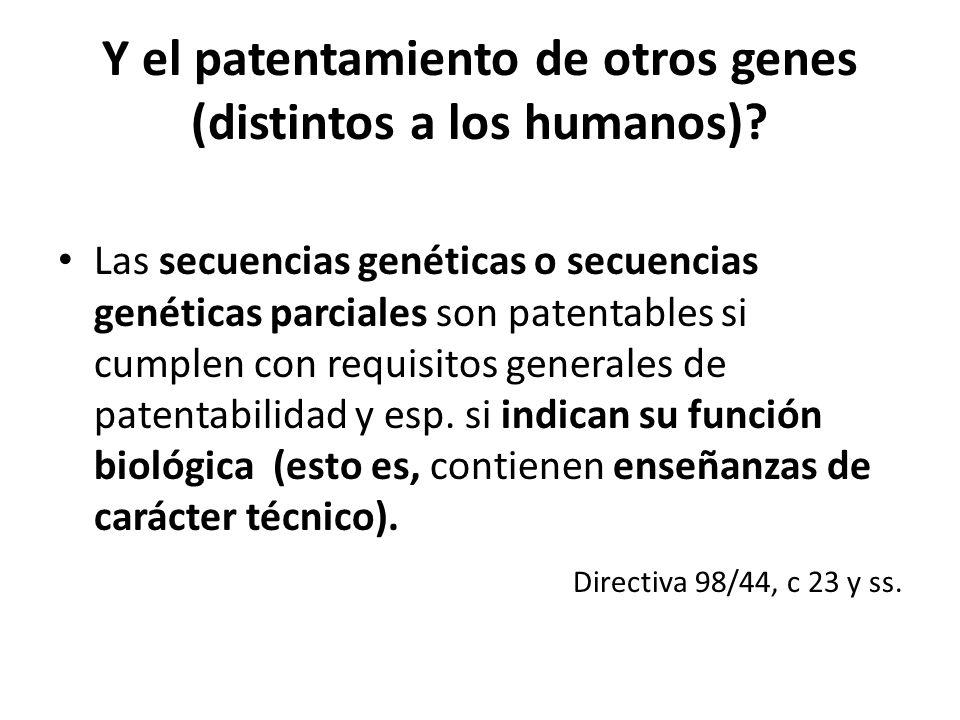 Y el patentamiento de otros genes (distintos a los humanos)