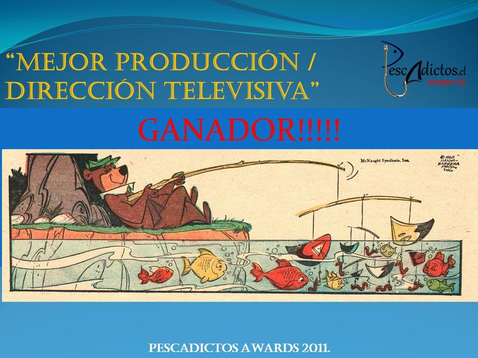 GANADOR!!!!! Mejor producción / dirección televisiva Nominados: