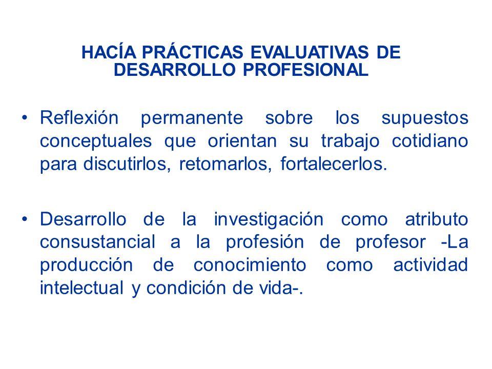 HACÍA PRÁCTICAS EVALUATIVAS DE DESARROLLO PROFESIONAL