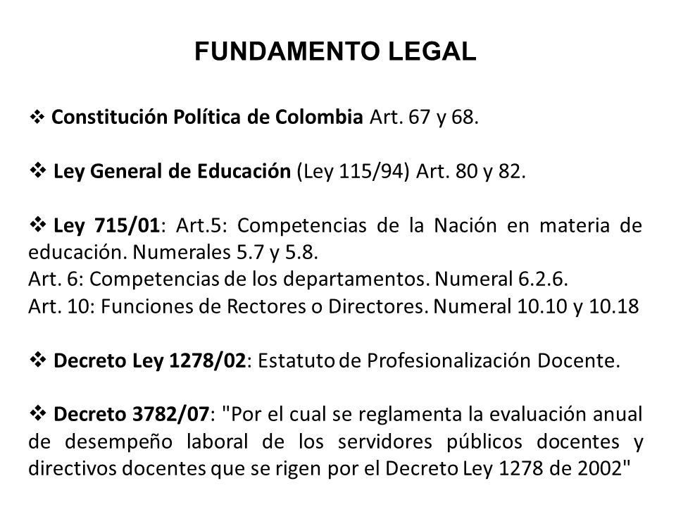 FUNDAMENTO LEGAL Ley General de Educación (Ley 115/94) Art. 80 y 82.