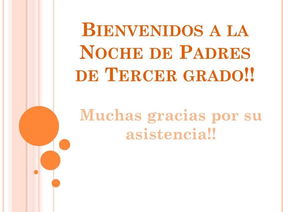 Bienvenidos a la Noche de Padres de Tercer grado!!