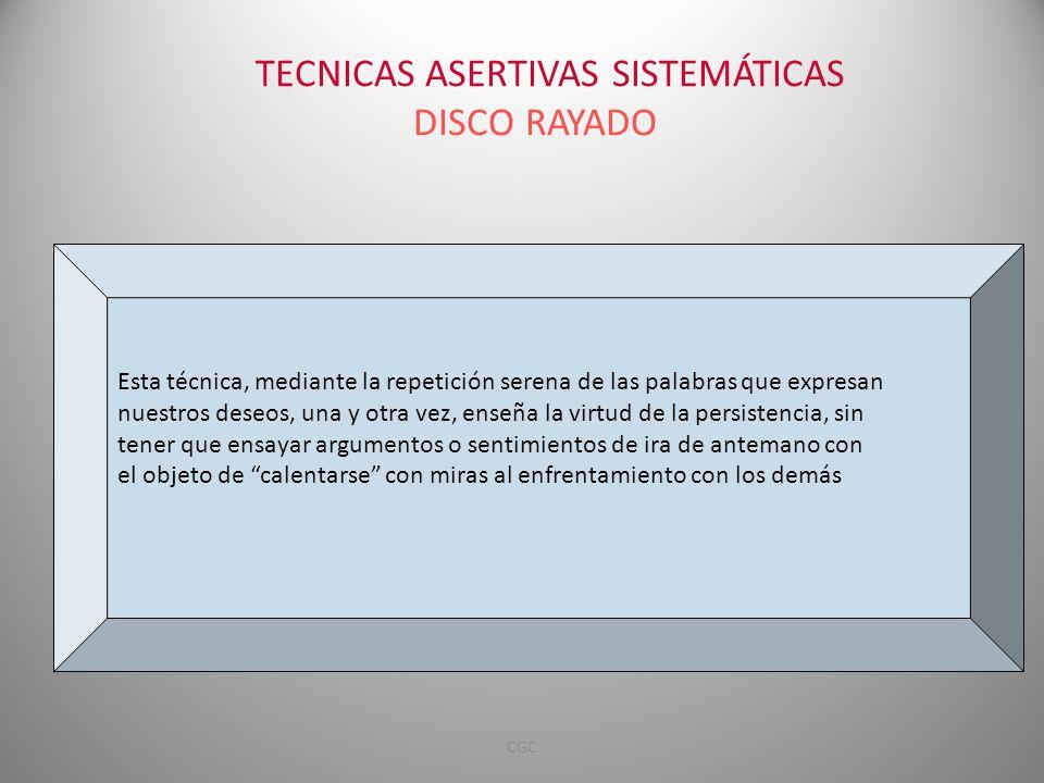 TECNICAS ASERTIVAS SISTEMÁTICAS DISCO RAYADO