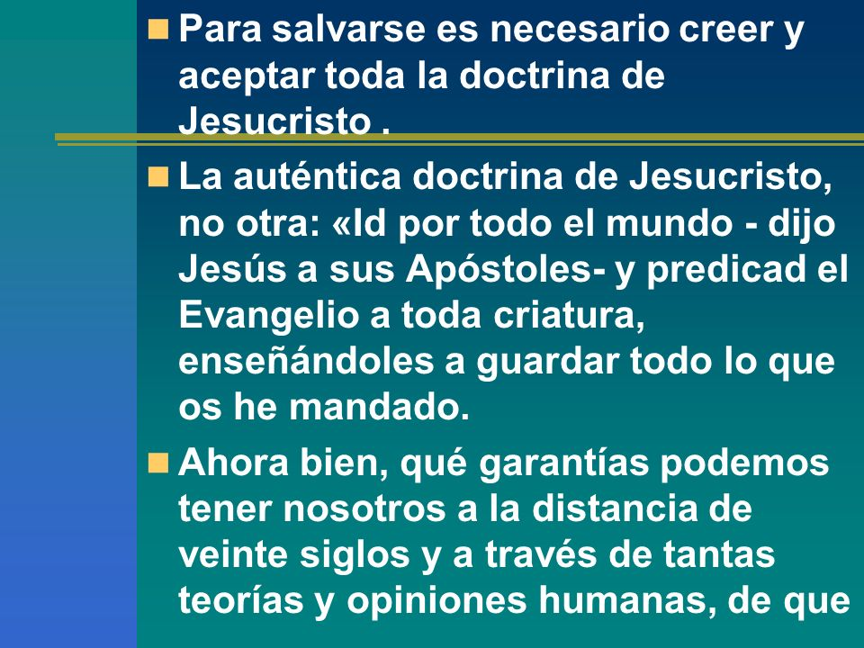 Para salvarse es necesario creer y aceptar toda la doctrina de Jesucristo .
