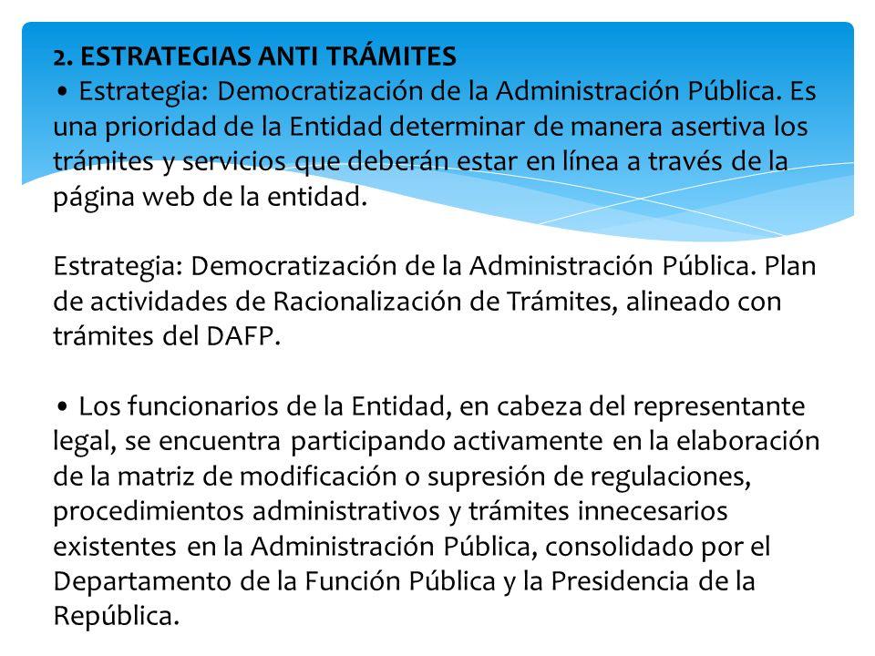 2. ESTRATEGIAS ANTI TRÁMITES • Estrategia: Democratización de la Administración Pública.
