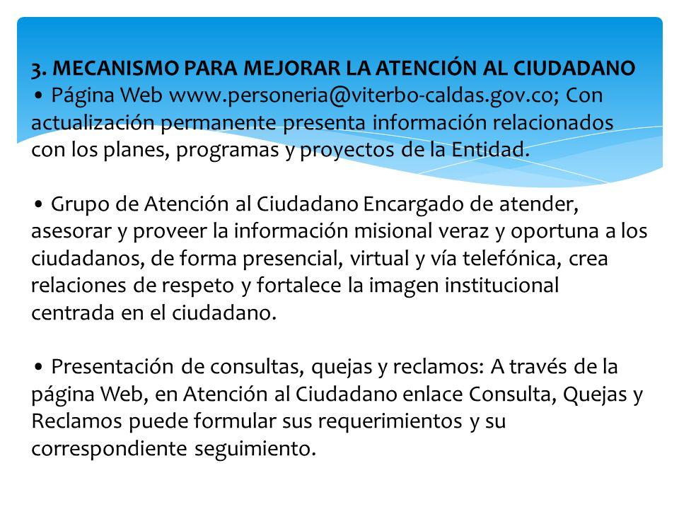 3. MECANISMO PARA MEJORAR LA ATENCIÓN AL CIUDADANO • Página Web www