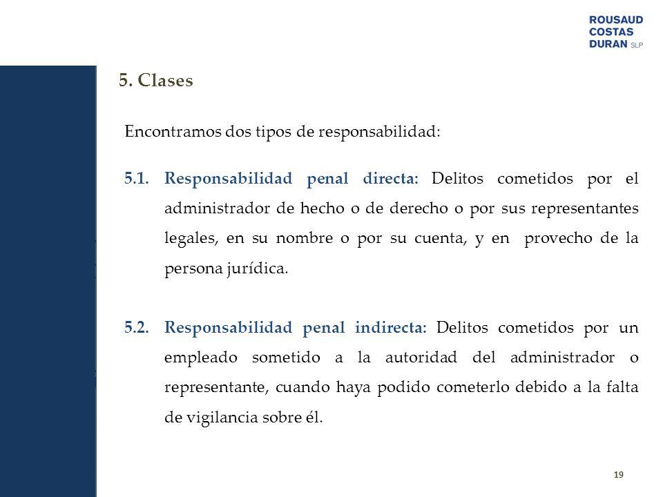 5. Clases Encontramos dos tipos de responsabilidad: