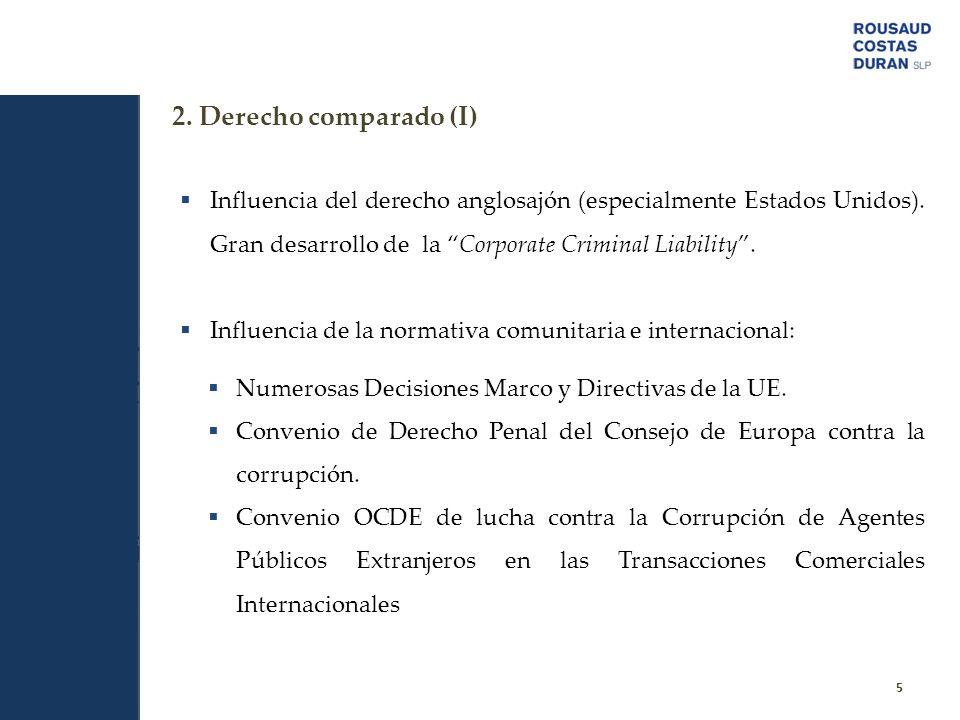 2. Derecho comparado (I) Influencia del derecho anglosajón (especialmente Estados Unidos). Gran desarrollo de la Corporate Criminal Liability .
