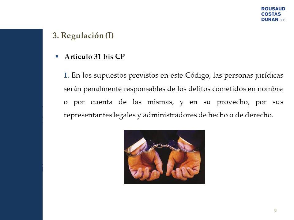 3. Regulación (I) Artículo 31 bis CP