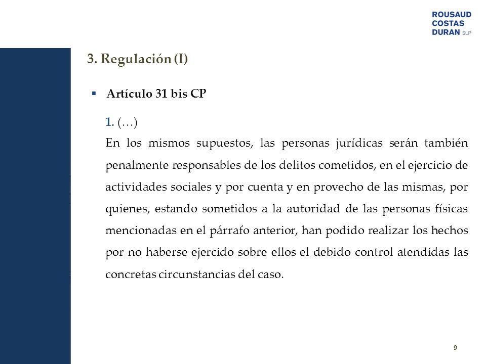 3. Regulación (I) Artículo 31 bis CP 1. (…)