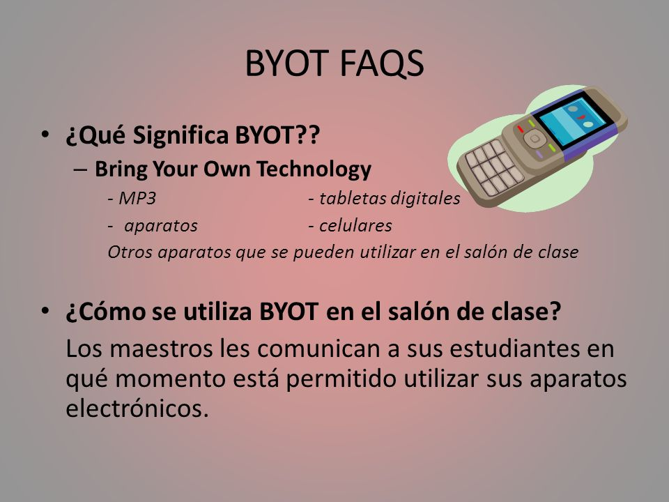 BYOT FAQS ¿Qué Significa BYOT